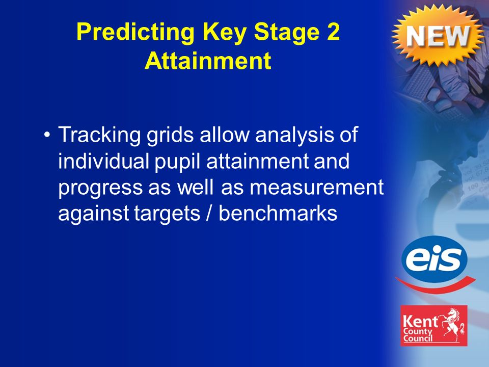Tracking grids allow analysis of individual pupil attainment and progress as well as measurement against targets / benchmarks Predicting Key Stage 2 Attainment