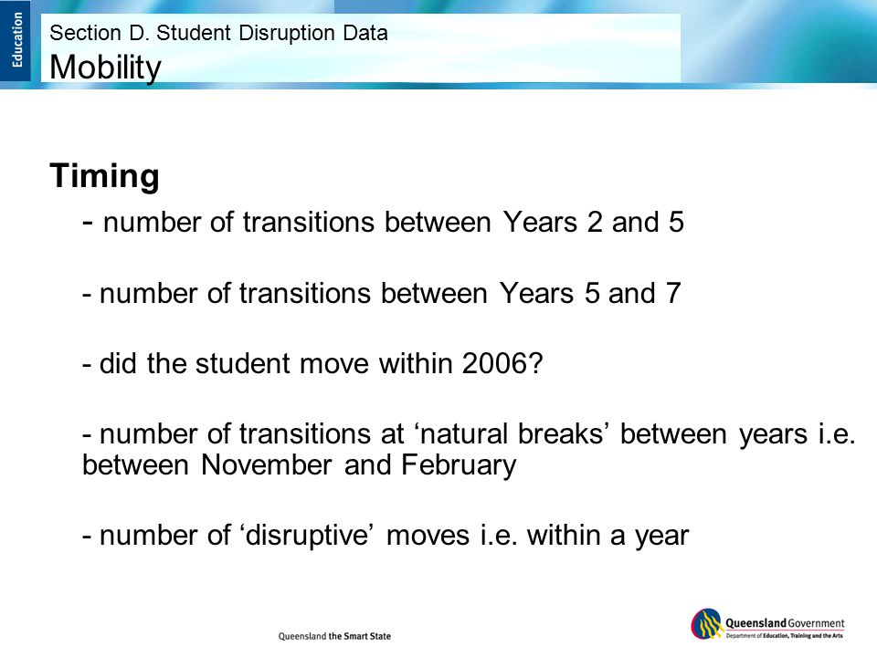 Timing - number of transitions between Years 2 and 5 - number of transitions between Years 5 and 7 - did the student move within 2006.