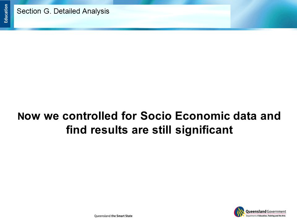 N ow we controlled for Socio Economic data and find results are still significant Section G.