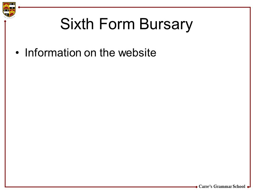Carre's Grammar School Sixth Form Bursary Information on the website