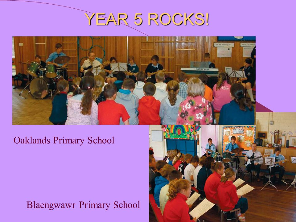 YEAR 5 ROCKS! Blaengwawr Primary School Oaklands Primary School