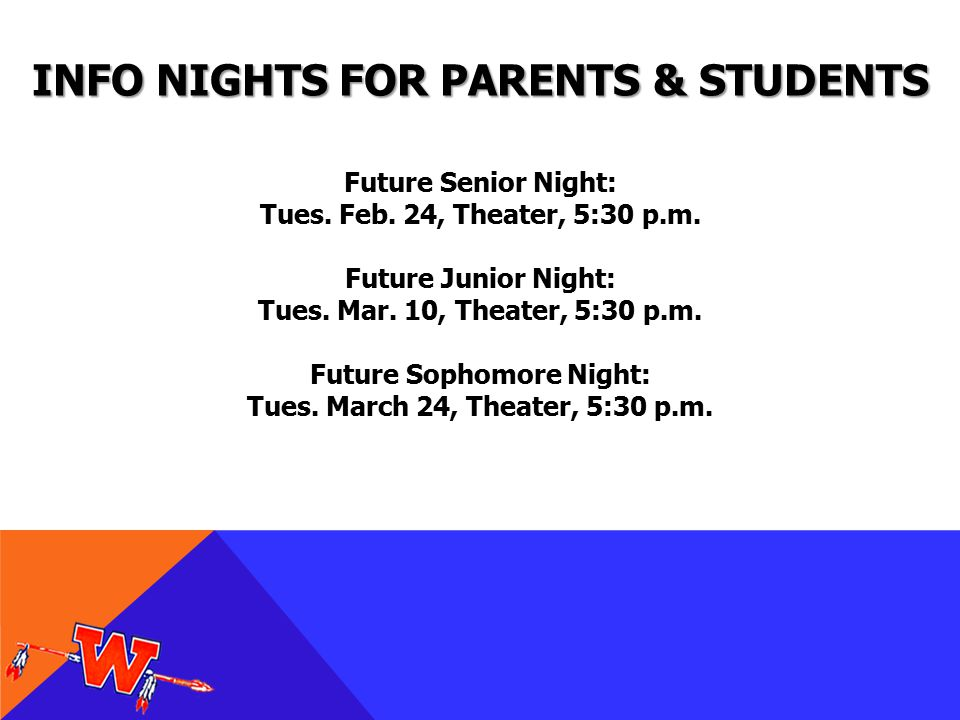 INFO NIGHTS FOR PARENTS & STUDENTS Future Senior Night: Tues.