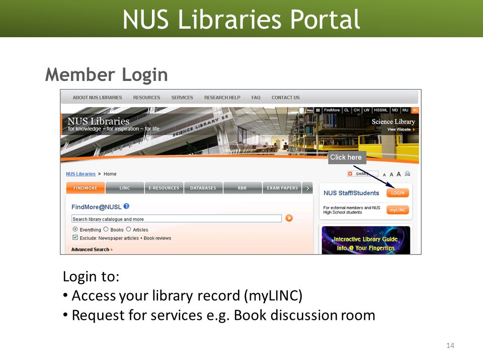 Member Login NUS Libraries Portal 14 Login to: Access your library record (myLINC) Request for services e.g.