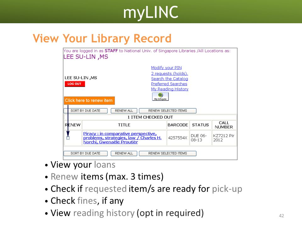 myLINC 42 View Your Library Record View your loans Renew items (max.
