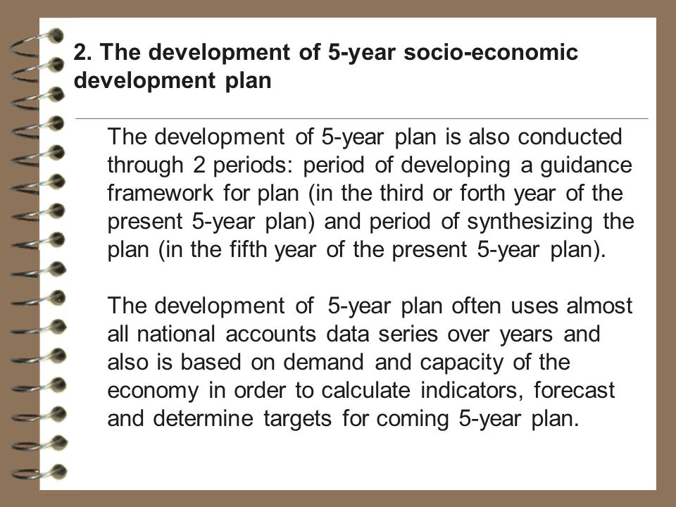 2. The development of 5-year socio-economic development plan The development of 5-year plan is also conducted through 2 periods: period of developing