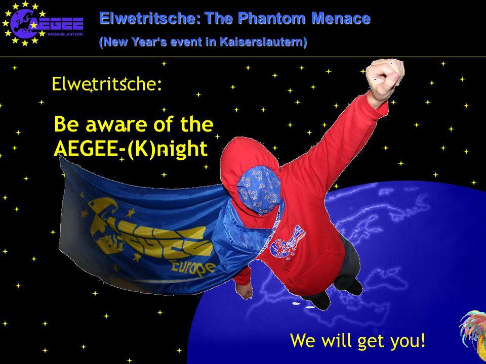 Elwetritsche: The Phantom Menace (New Year's event in Kaiserslautern) Elwetritsche: We will get you.