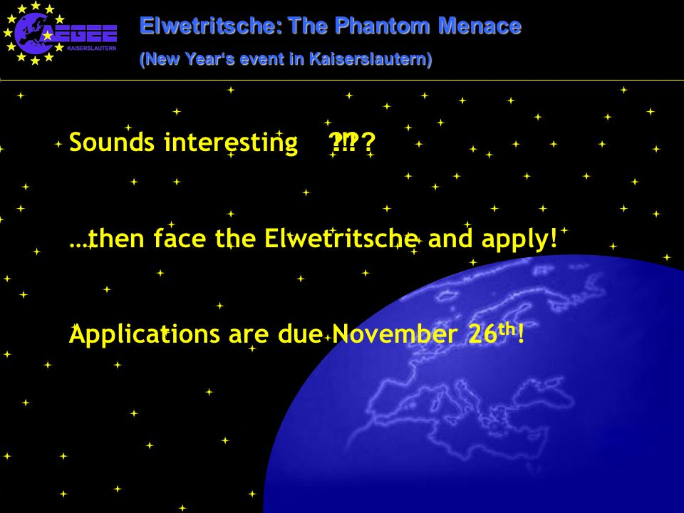 Elwetritsche: The Phantom Menace (New Year's event in Kaiserslautern) Sounds interesting …then face the Elwetritsche and apply! Applications are due N