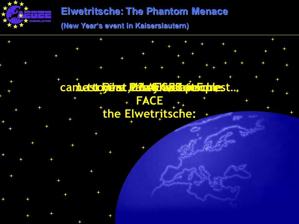 Elwetritsche: The Phantom Menace (New Year's event in Kaiserslautern) came to the Palatinatian Forest…… to hunt the Elwetritsche.Last year 22 AEGEE pe