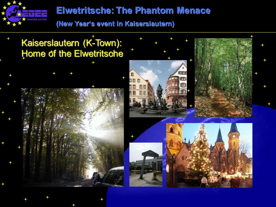 Elwetritsche: The Phantom Menace (New Year's event in Kaiserslautern) Kaiserslautern (K-Town): Home of the Elwetritsche