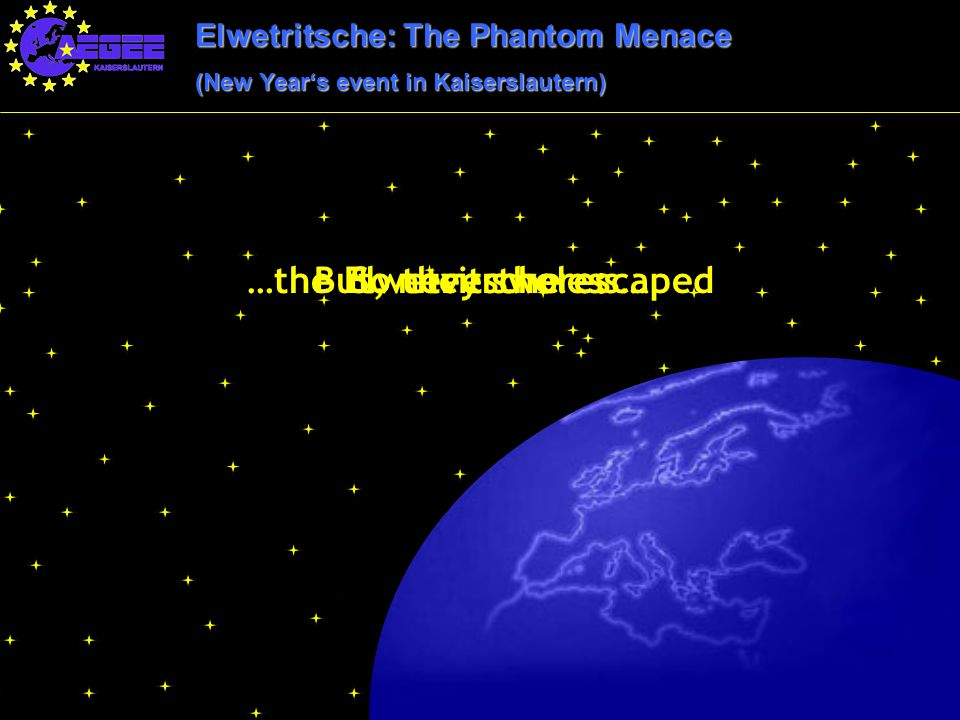 Elwetritsche: The Phantom Menace (New Year's event in Kaiserslautern) But, nevertheless……the Elwetritsche escapedSo they swore: