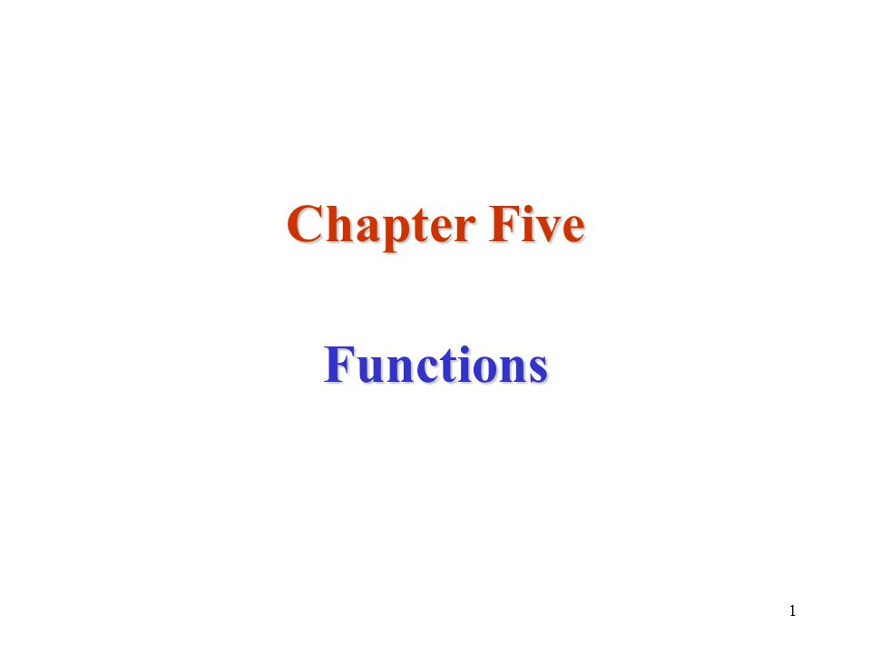 1 Chapter Five Functions
