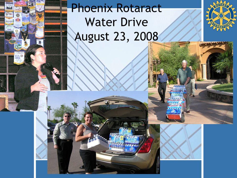 Phoenix Rotaract Water Drive August 23, 2008