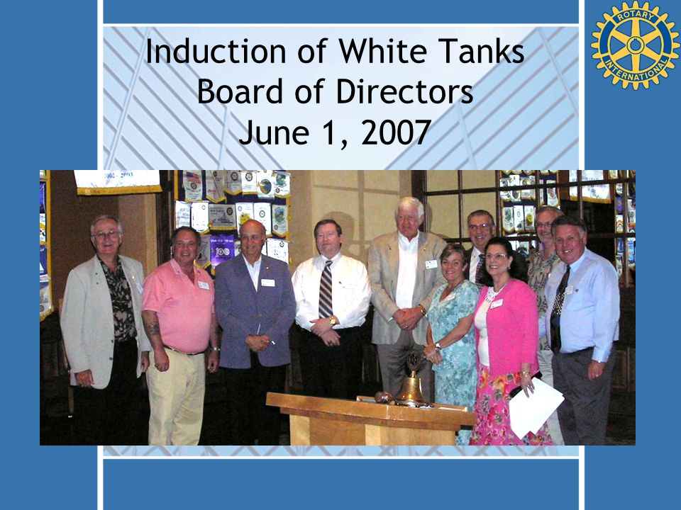 Induction of White Tanks Board of Directors June 1, 2007