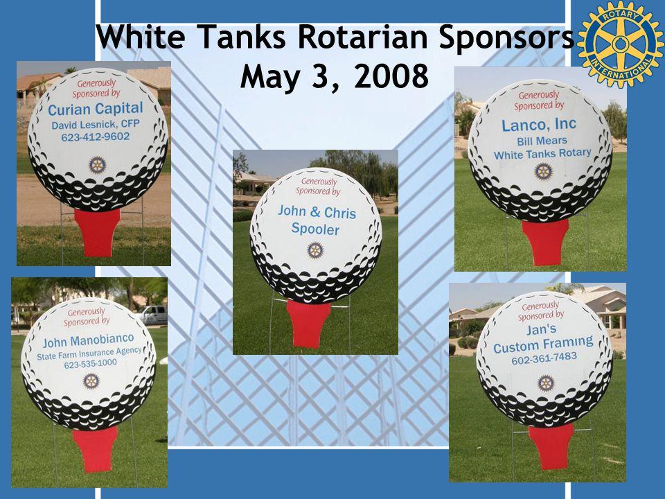 White Tanks Rotarian Sponsors May 3, 2008