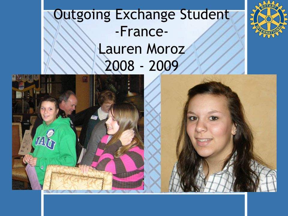 Outgoing Exchange Student -France- Lauren Moroz 2008 - 2009