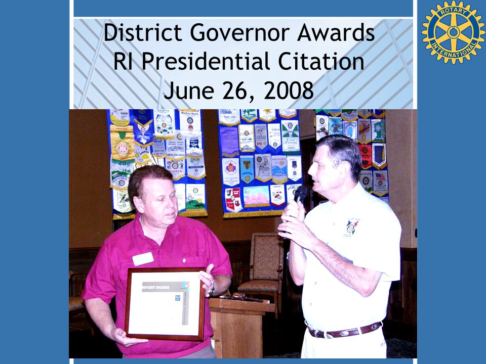 District Governor Awards RI Presidential Citation June 26, 2008