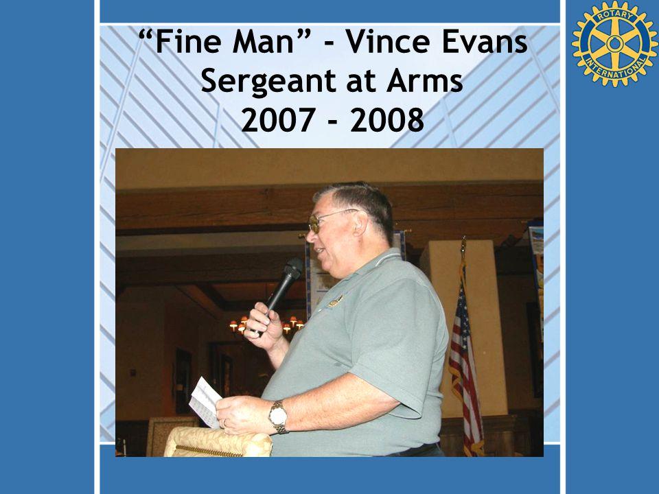 Fine Man - Vince Evans Sergeant at Arms 2007 - 2008