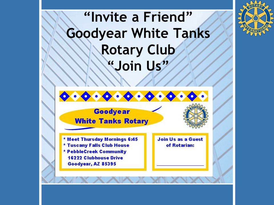 """Invite a Friend"" Goodyear White Tanks Rotary Club ""Join Us"""