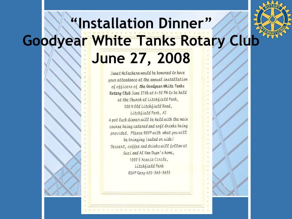 Installation Dinner Goodyear White Tanks Rotary Club June 27, 2008