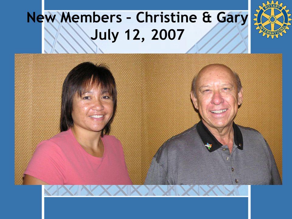 New Members – Christine & Gary July 12, 2007