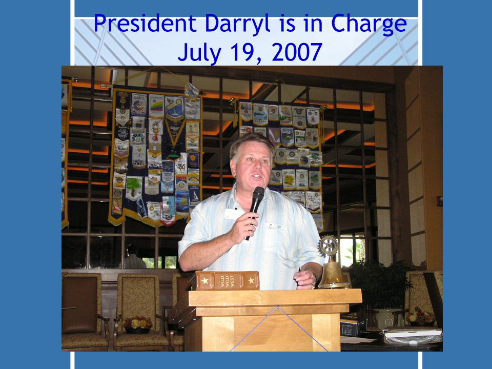 President Darryl is in Charge July 19, 2007