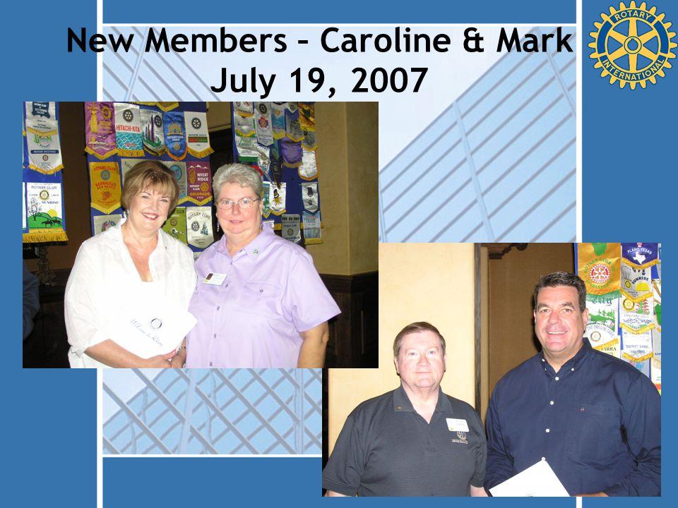 New Members – Caroline & Mark July 19, 2007