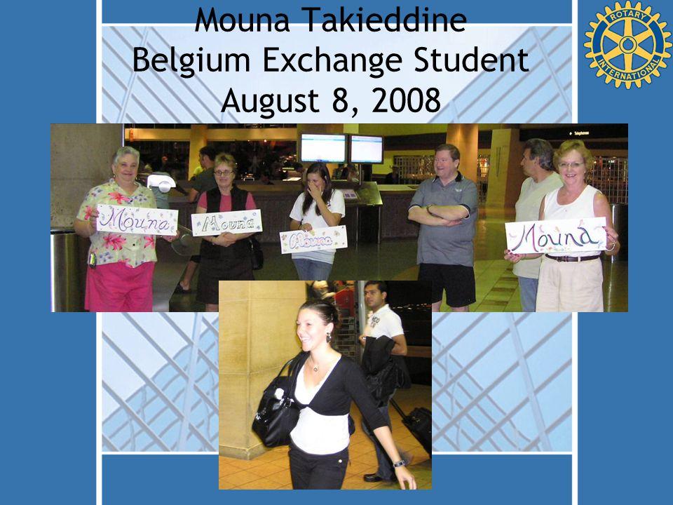 Mouna Takieddine Belgium Exchange Student August 8, 2008
