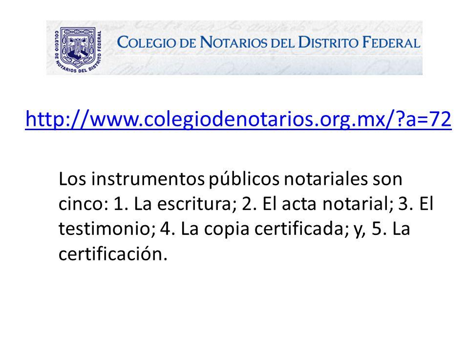 Los instrumentos públicos notariales son cinco: 1.