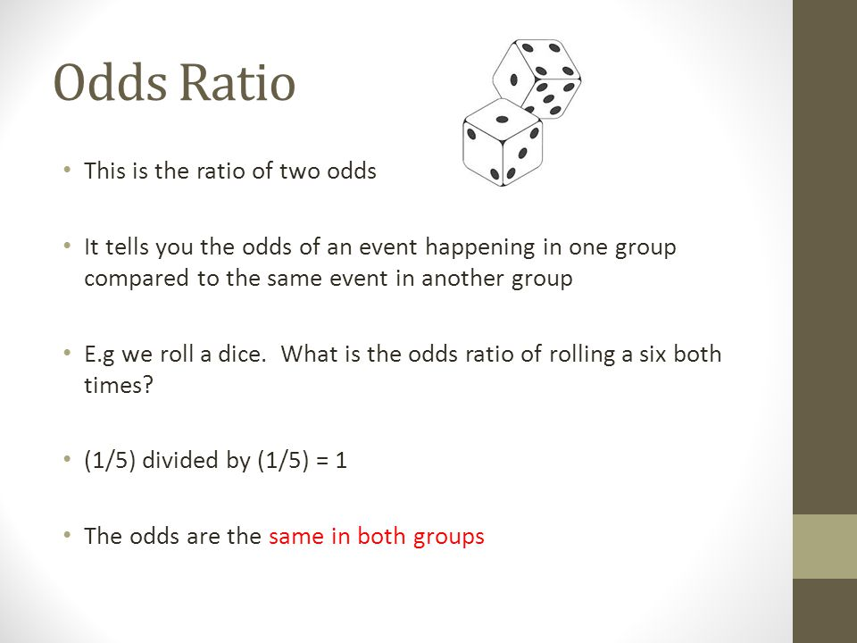 Odds Ratio This is the ratio of two odds It tells you the odds of an event happening in one group compared to the same event in another group E.g we r
