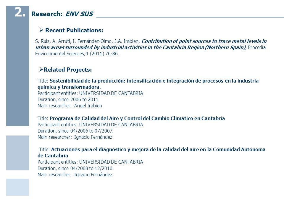 Related Projects: Title: Sostenibilidad de la producción: intensificación e integración de procesos en la industria química y transformadora.