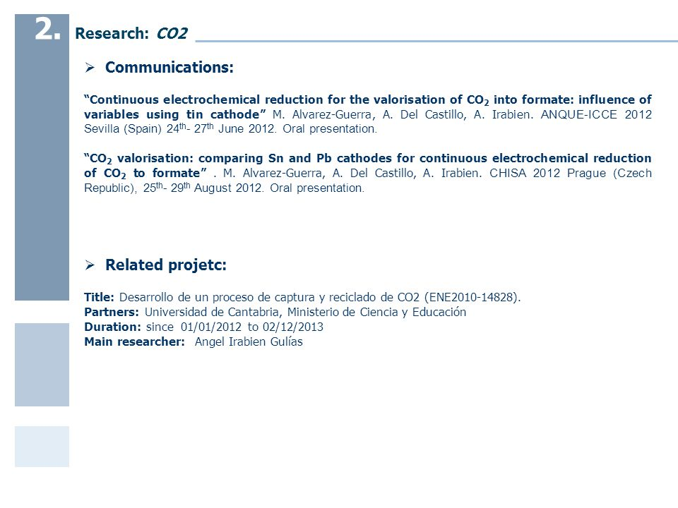  Communications: Continuous electrochemical reduction for the valorisation of CO 2 into formate: influence of variables using tin cathode M.