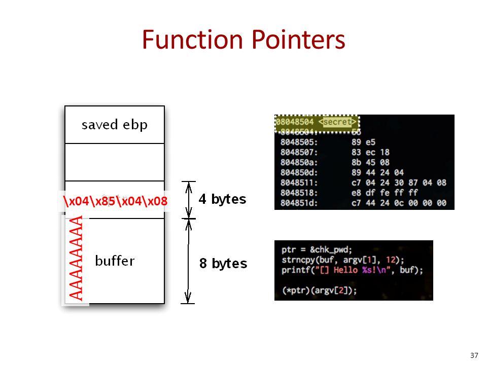 Function Pointers \x04\x85\x04\x08 AAAAAAAA 37