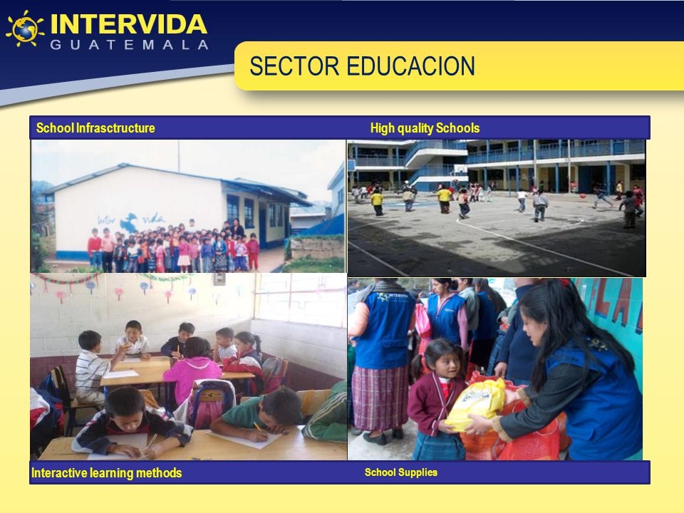 School InfrasctructureHigh quality Schools Interactive learning methods School Supplies SECTOR EDUCACION