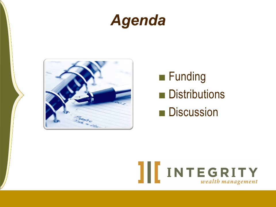■ Funding ■ Distributions ■ Discussion Agenda