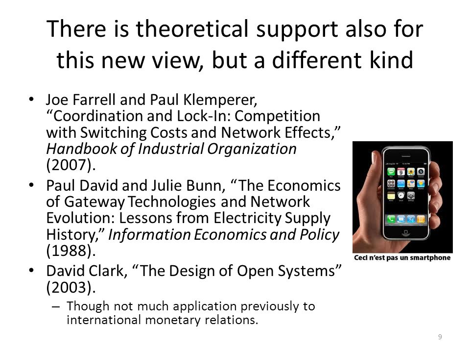 There is theoretical support also for this new view, but a different kind Joe Farrell and Paul Klemperer, Coordination and Lock-In: Competition with Switching Costs and Network Effects, Handbook of Industrial Organization (2007).