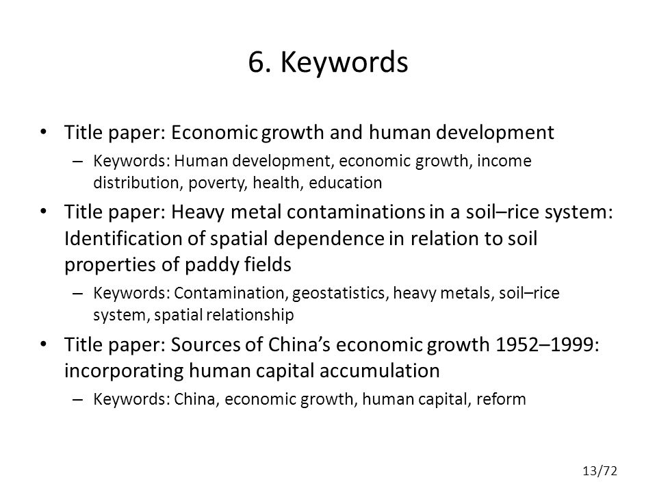 6. Keywords Title paper: Economic growth and human development – Keywords: Human development, economic growth, income distribution, poverty, health, e