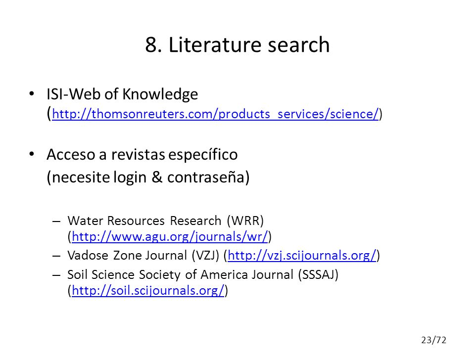 8. Literature search ISI-Web of Knowledge ( http://thomsonreuters.com/products_services/science/) http://thomsonreuters.com/products_services/science/