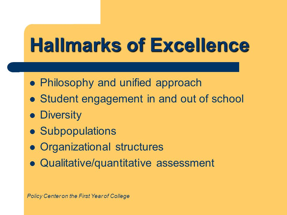 Hallmarks of Excellence Philosophy and unified approach Student engagement in and out of school Diversity Subpopulations Organizational structures Qua