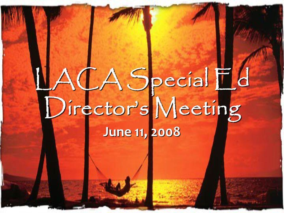 LACA Special Ed Director's Meeting June 11, 2008