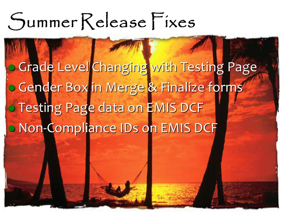 Summer Release Fixes Grade Level Changing with Testing Page Grade Level Changing with Testing Page Gender Box in Merge & Finalize forms Gender Box in