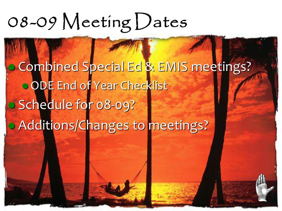 08-09 Meeting Dates Combined Special Ed & EMIS meetings.