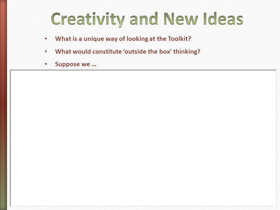 What is a unique way of looking at the Toolkit? What would constitute 'outside the box' thinking? Suppose we …