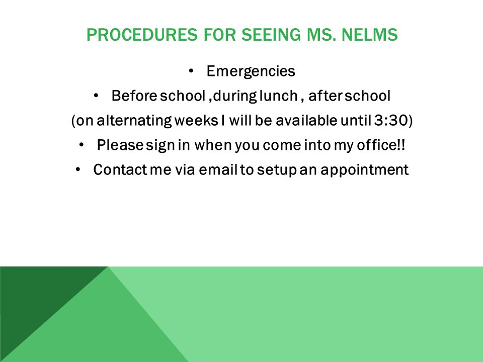 PROCEDURES FOR SEEING MS.