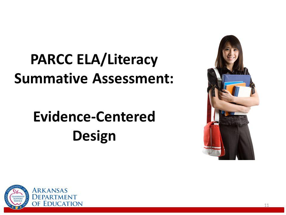 11 PARCC ELA/Literacy Summative Assessment: Evidence-Centered Design