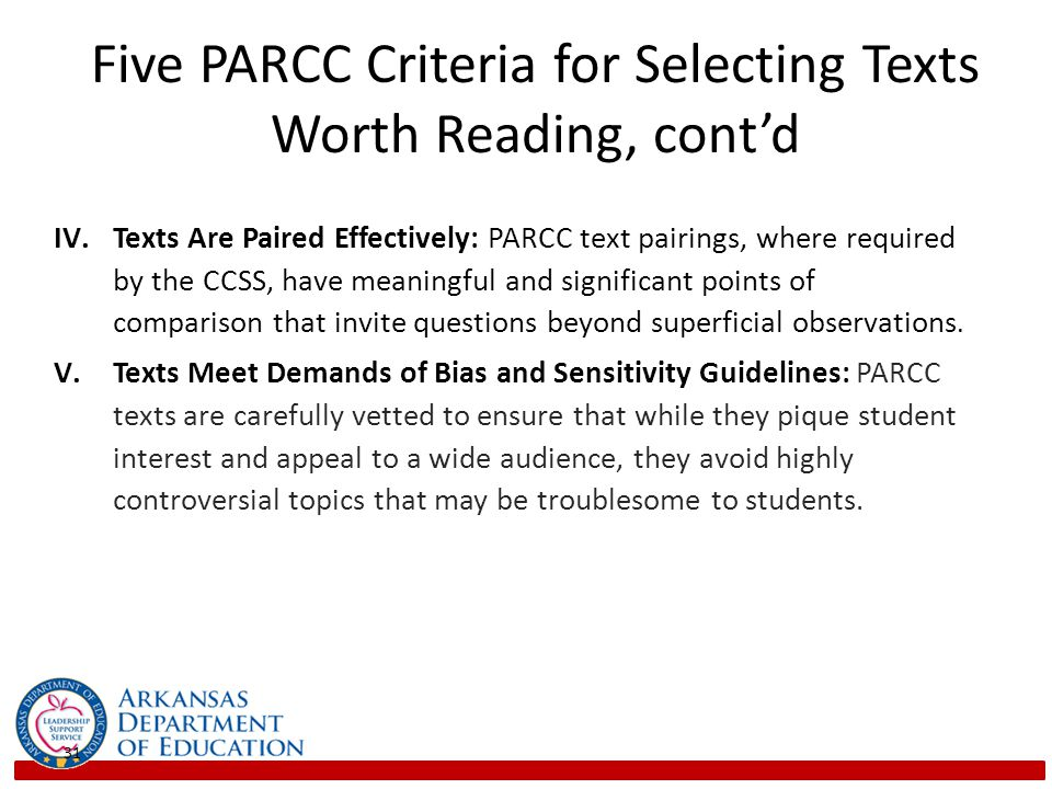 IV.Texts Are Paired Effectively: PARCC text pairings, where required by the CCSS, have meaningful and significant points of comparison that invite questions beyond superficial observations.