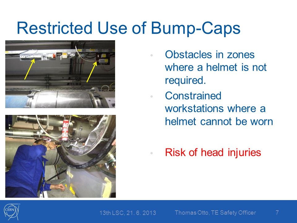 Restricted Use of Bump-Caps Obstacles in zones where a helmet is not required.