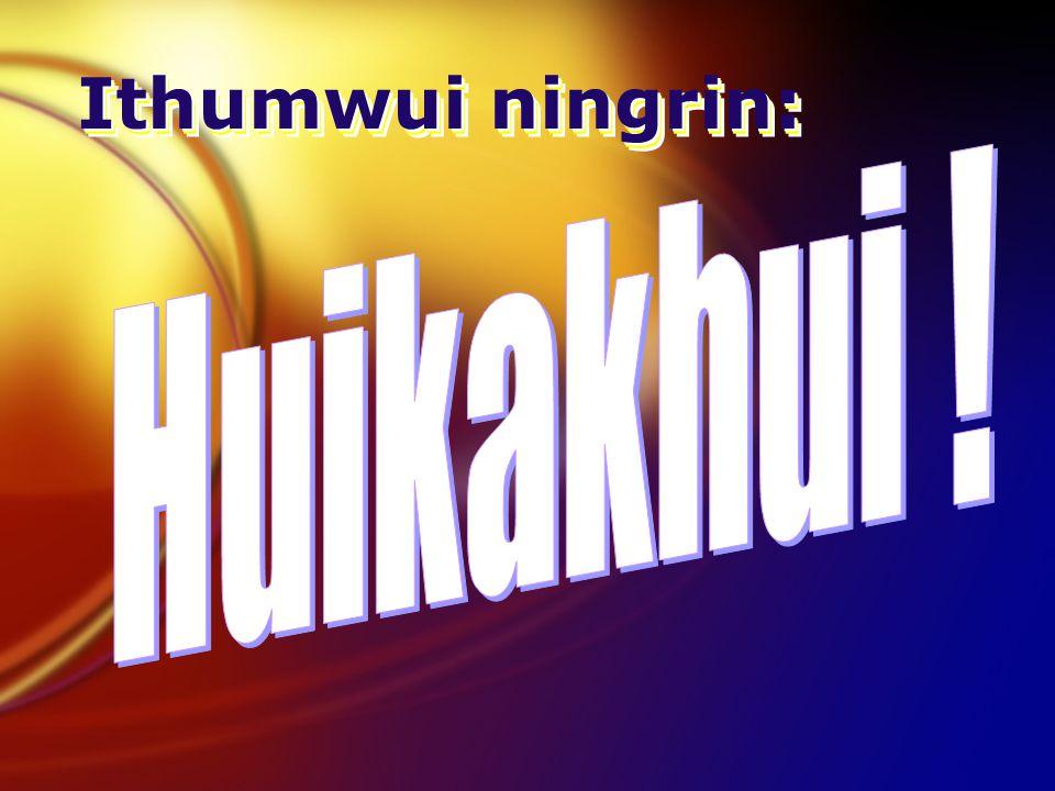 I. Tātungkahai mi ākhali Church na huikhui khavai āpong chiva kashap eina tangda khalattawui alungli kupsangkhuiki kachina (15-17). Tuizā 15-17 wui tu
