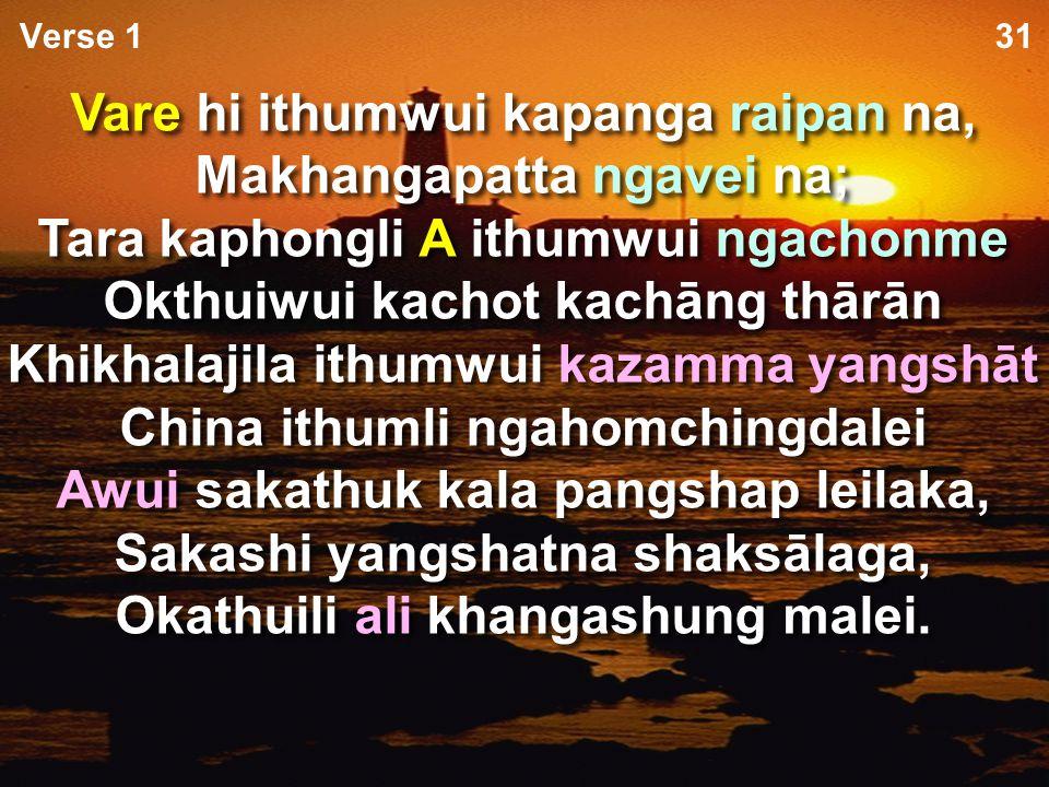 Nawui khamataiya tuiguili… Vare: 7 shi (-7%) Chipee/pangshap: 10 shi (-10%) Christa/Proho: 7 shi (-7%) Khayui: 11 shi (-11%) Tui/Khamashung: 4 shi (-4%) Shitkashang/kachihan: 2 shi (-2%) Hibinghi mazangakha (- 40%) (Vareshi/ithum kachila 17 shi!) Vare: 7 shi (-7%) Chipee/pangshap: 10 shi (-10%) Christa/Proho: 7 shi (-7%) Khayui: 11 shi (-11%) Tui/Khamashung: 4 shi (-4%) Shitkashang/kachihan: 2 shi (-2%) Hibinghi mazangakha (- 40%) (Vareshi/ithum kachila 17 shi!) 31 Khalatta sākhayang #2 wui chāng