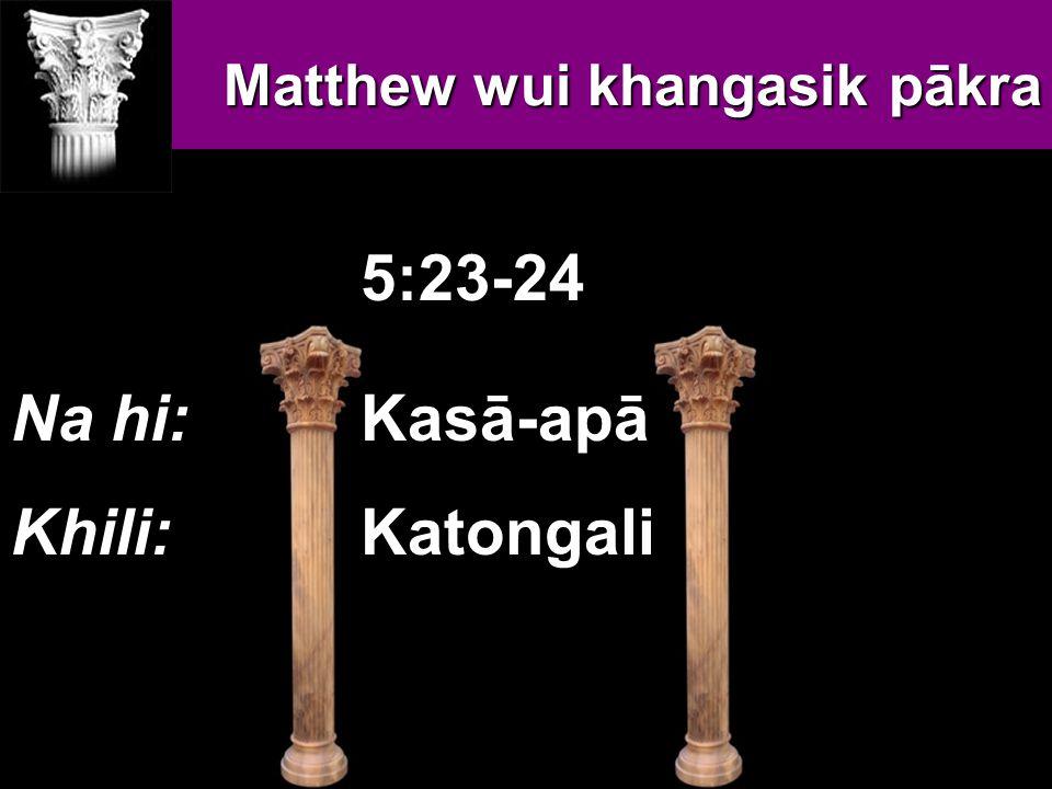 Nachinana nawui tungli khayon sahaiakha, ali valaga nanimang ngasopamlaga awui khayon chi hangmilu, ana mayaakha nana nachinali yuikhuihaira.