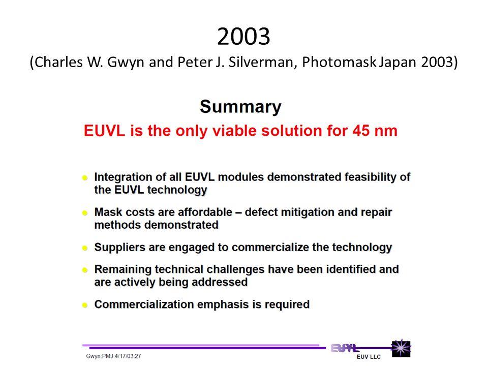 2003 (Charles W. Gwyn and Peter J. Silverman, Photomask Japan 2003)